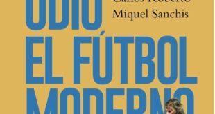 """""""Odio el fútbol moderno"""" de Miquel Sanchís"""